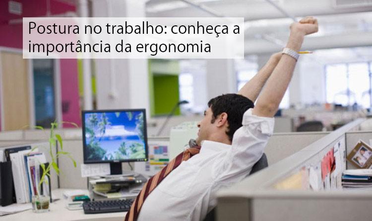 Postura no trabalho: conheça a importância da ergonomia