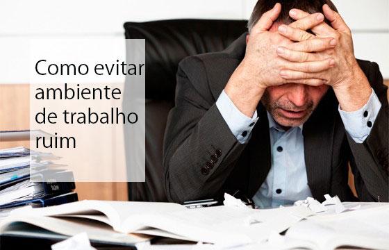 Ambiente de trabalho ruim, como evitar